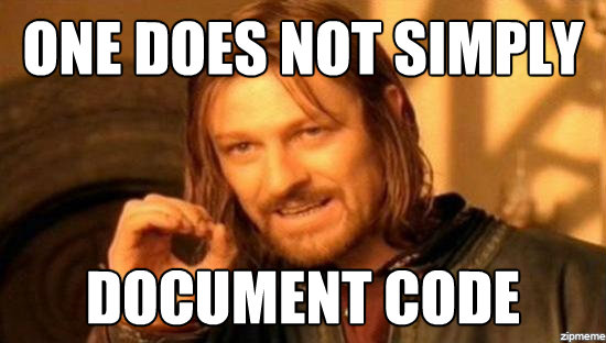 http://pererikstrandberg.se/blog/one-does-not-simply-document-code/one-does-not-simply-document-code.jpg
